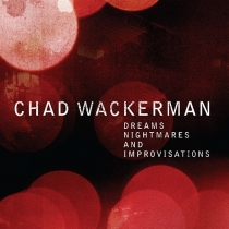 Chad Wackerman – Dreams Nightmares And Improvisation