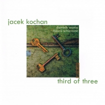 Jacek Kochan – Third of Three