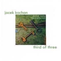 Jacek Kochan – Third of Three