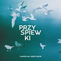 Diomede feat. Hubert Zemler - Przyśpiewki