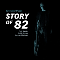 Krzysztof Pacan - Story of 82