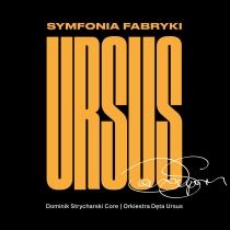 Dominik Strycharski - Symfonia Fabryki Ursus