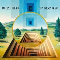 Tadeusz Sudnik & His Friends In Art