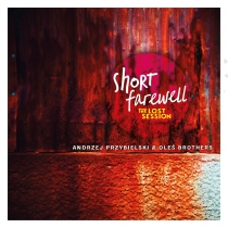 Andrzej Przybielski Oleś Brothers - Short_Farewell The_Lost_Session
